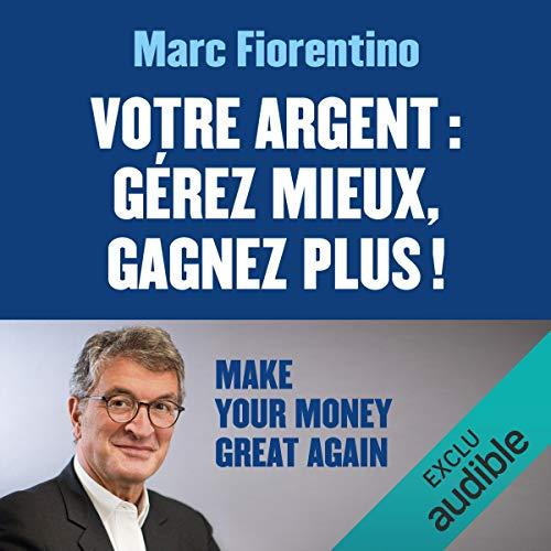 Couverture de Votre argent : Gérez mieux, gagnez plus !