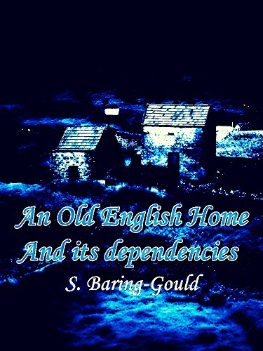 An Old English Home: And its dependencies (Interesting Ebooks) (English Edition)
