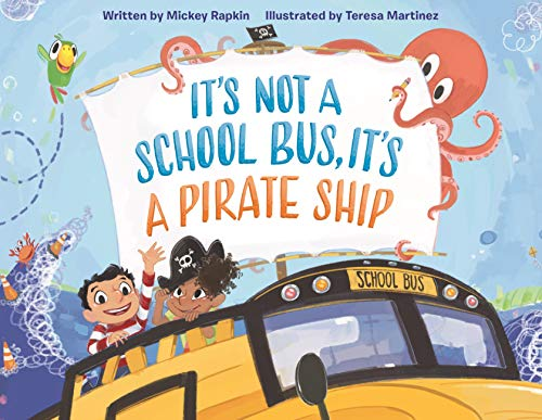 It's Not a School Bus, It's a Pirate Ship (It's Not a Book Series, It's an Adventure)