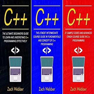 C++: The Complete 3 Books in 1 for Beginners, Intermediate and 21 Sample Codes and Advance Crash Course Guide in C++ Programming                   By:                                                                                                                                 Zach Webber                               Narrated by:                                                                                                                                 William Bahl                      Length: 4 hrs and 28 mins     3 ratings     Overall 4.3