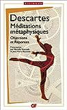 Méditations métaphysiques - Objections et réponses suivies de quatre lettres - Flammarion - 04/09/2011