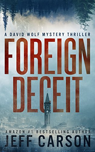 Foreign Deceit (David Wolf Book 1) by [Jeff Carson]
