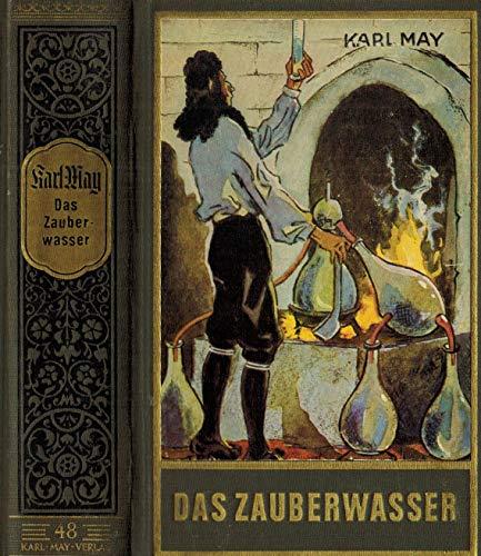 Das Zauberwasser und andere Erzählungen (=Karl May's gesammelte Werke, Band 48).