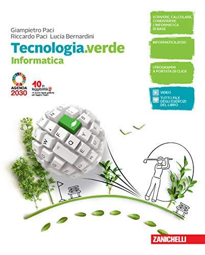 Tecnologia.verde. Informatica e Coding. Per le Scuole superiori. Con e-book. Con espansione online