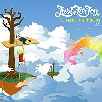 To Make Happiness