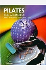 Pilates con accesorios. Rodillo, banda elástica, círculo mágico, pelota (Spanish Edition) Paperback