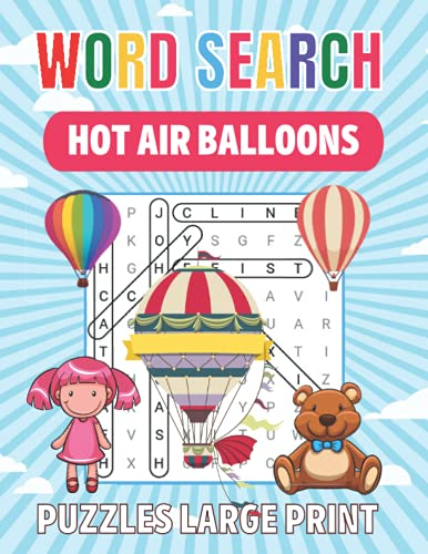 Word Search Hot Air Balloons Large Print: Hot Air Balloons Word Search Book for Adults Large Print with a Huge Supply of Puzzles | Word Search with ... and all other Puzzle Fans with solutions!