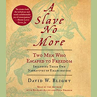A Slave No More     Two Men Who Escaped to Freedom              By:                                                                                                                                 David W. Blight                               Narrated by:                                                                                                                                 Arthur Morey,                                                                                        Dominic Hoffman                      Length: 9 hrs and 5 mins     29 ratings     Overall 4.1