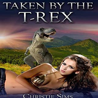 Taken by the T-Rex (Dinosaur Erotica)                   By:                                                                                                                                 Christie Sims,                                                                                        Alara Branwen                               Narrated by:                                                                                                                                 Pepper Laramie                      Length: 38 mins     6 ratings     Overall 4.0