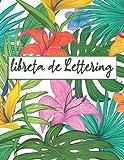 Mi libreta de Lettering: Libreta de 120 hojas con plantillas de punteado para lettering y caligrafía, Dot Grid Notebook Para ... Dibujar ... 8'5' x 11' (Cuaderno De Puntos)