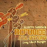 Songtexte von Sierra Leone's Refugee All Stars - Living Like a Refugee