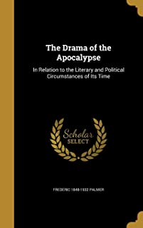 The Drama of the Apocalypse: In Relation to the Literary and Political Circumstances of Its Time