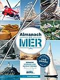 Almanach de la mer - Patrimoine, métier de la mer, pirates et corsaires, bateaux de légende, jardinage, jeux...