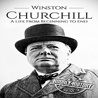 Winston Churchill: A Life from Beginning to End audiobook cover art