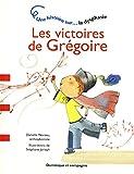 Les victoires de Grégoire - Une histoire sur... La dysphasie