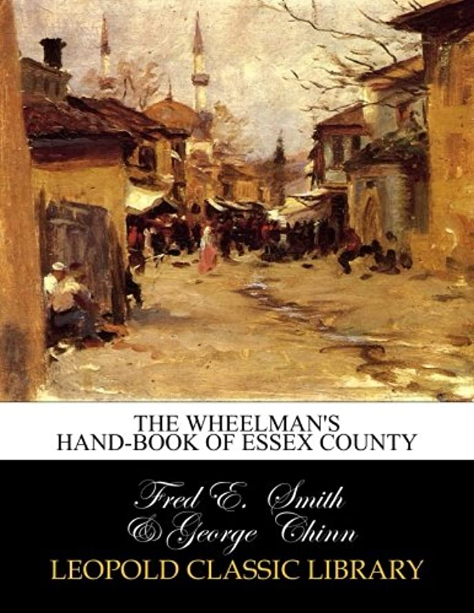 里親みがきますいろいろThe Wheelman's Hand-book of Essex County
