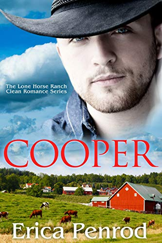 Cooper (The Lone Horse Ranch Clean Romance Series Book 1) by [Erica Penrod]