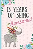 13 Years of being Awesome!: Happy 13th Birthday Gift, Notebook, blank lined journal, great alternative to a card,Elephant design.