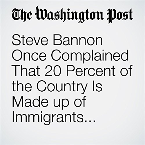 Steve Bannon Once Complained That 20 Percent of the Country Is Made up of Immigrants. It Isn't. audiobook cover art