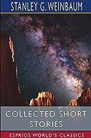 Collected Short Stories (Esprios Classics)