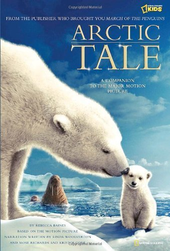 Arctic Tale: Official Children's Picture Book to the Major Motion Picture (Arctic Tale) by Rebecca Baines, Donnali Fifield, Adam Ravetch (2008) Paperback