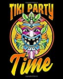 Tiki Party Time: Tiki Party Time Island Luau Themed Tiki Head Celebration 2021-2022 Weekly Planner & Gratitude Journal (110 Pages, 8' x 10') Calender ... Notes, Thankfulness Reminders & To Do Lists
