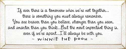Sawdust City Winnie The Pooh Wood Plaque - If Ever There is a Tomorrow When...