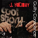 Songtexte von J. Holiday - Guilty Conscience