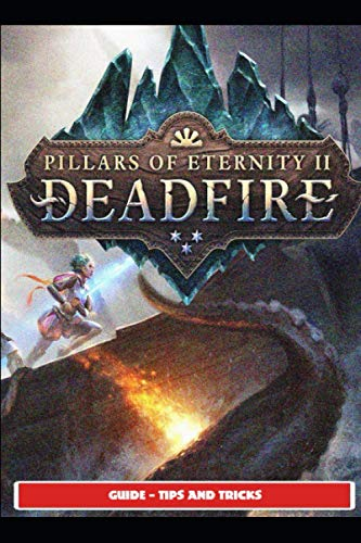 Pillars of Eternity Guide - Tips and Tricks