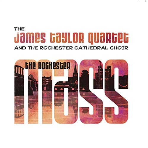 The James Taylor Quartet feat. Rochester Cathedral Choir