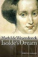 Mathilde Wesendonck, Isolde's Dream (Amadeus)