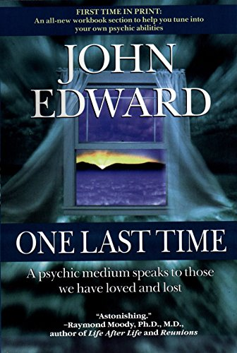 One Last Time: A Psychic Medium Speaks to Those We Have Loved and Lost