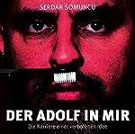 Der Adolf in mir: Die Karriere einer verbotenen Idee