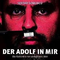 Der Adolf in mir: Die Karriere einer verbotenen Idee Hörbuch