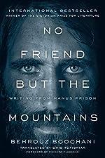 No Friend but the Mountains - Writing from Manus Prison de Behrouz Boochani