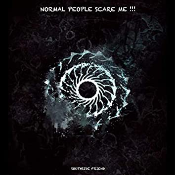 Normal people scare me !!!