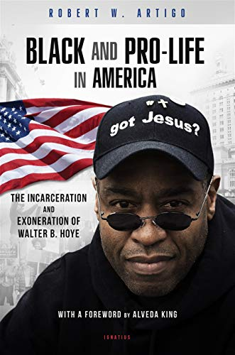 Black and Pro-Life in America: The Incarceration and Exoneration of Walter B. Hoye II (English Edition)