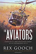The Aviators: Stories of U.S. Army Helicopter Combat in the Vietnam War, 1971-72