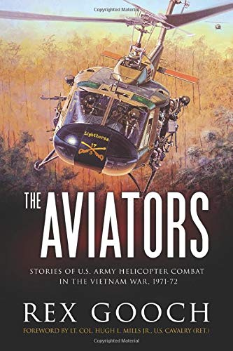 The Aviators: Stories of U.S. Army Helicopter Combat in the Vietnam War  1971-72