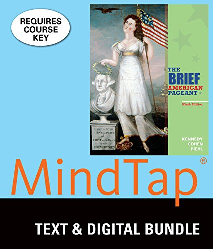 Bundle: The Brief American Pageant: A History of the Republic, 9th + MindTap History, 2 terms (12 months) Printed Access