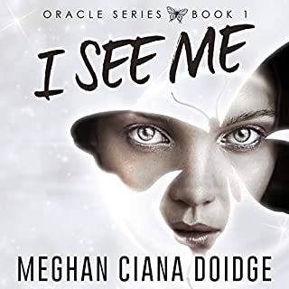 I See Me     Oracle, Book 1              By:                                                                                                                                 Meghan Ciana Doidge                               Narrated by:                                                                                                                                 Jennifer Grace                      Length: 8 hrs and 9 mins     1 rating     Overall 5.0