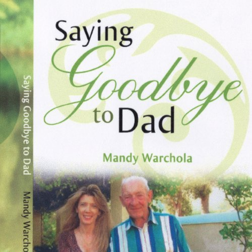 Saying Goodbye to Dad cover art