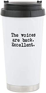 CafePress THE VOICES ARE BACK. EXCELLENT. Travel Mug Stainless Steel Travel Mug, Insulated 16 oz. Coffee Tumbler
