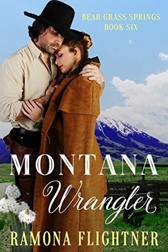 Montana Wrangler (Bear Grass Springs Book 6)