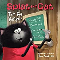 Splat the Cat: The Big Helper by Rob Scotton J. E. Bright(2015-03-31)