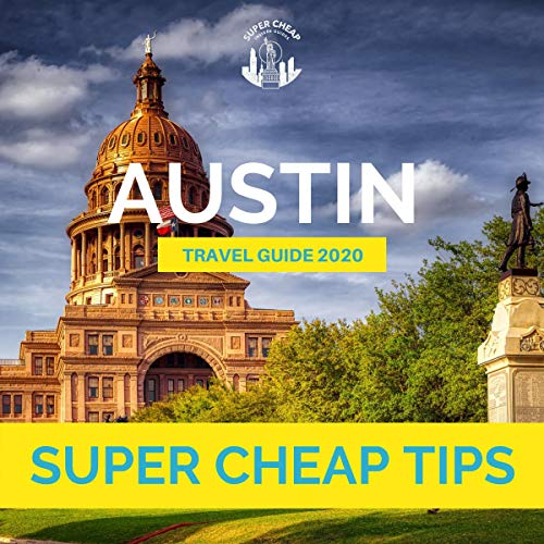 Super Cheap Austin Travel Guide 2020  By  cover art
