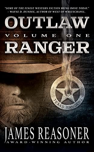 Outlaw Ranger, Volume One: A Western Young Adult Series