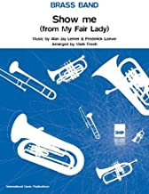 Show Me (My Fair Lady) (Score & Parts): (Brass Band Score and Parts) (Warner Brass Band Series)