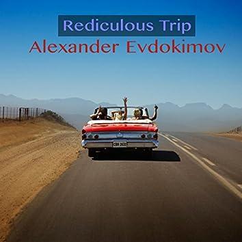 Rediculous Trip