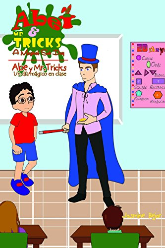 Abe and Mr. Tricks: A Magical Sub Day/Abe y Mr. Tricks:Un día mágico en clase (English/Spanish-Bilingual/Dual Immersion Edition),Bedtime Stories for Kids ages 4-8